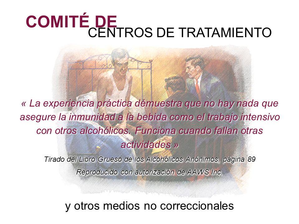 COMITÉ DE y otros medios no correccionales CENTROS DE TRATAMIENTO « La experiencia práctica démuestra que no hay nada que asegure la inmunidad a la be