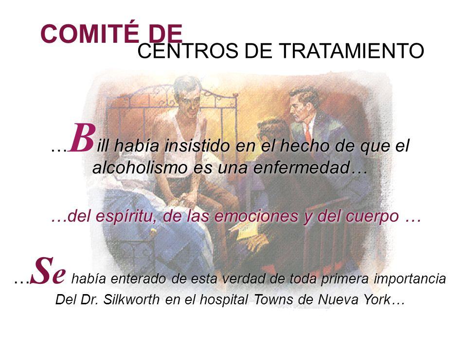 … S e había enterado de esta verdad de toda primera importancia Del Dr. Silkworth en el hospital Towns de Nueva York… … S e había enterado de esta ver