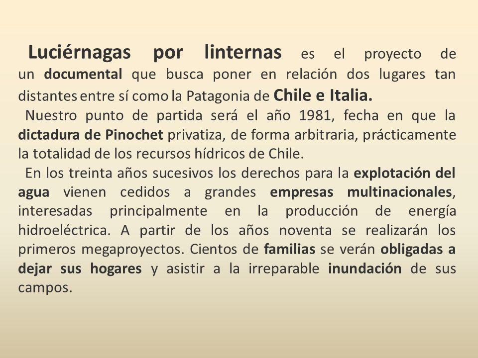 Luciérnagas por linternas es el proyecto de un documental que busca poner en relación dos lugares tan distantes entre sí como la Patagonia de Chile e
