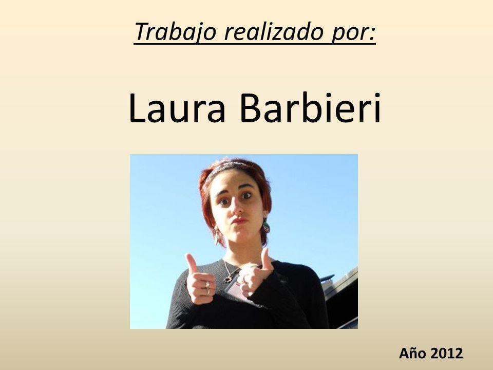 Trabajo realizado por: Laura Barbieri Año 2012