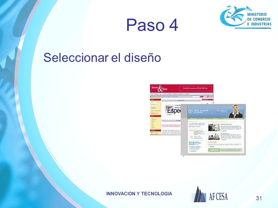 INNOVACION Y TECNOLOGIA 31 Paso 4 Seleccionar el diseño