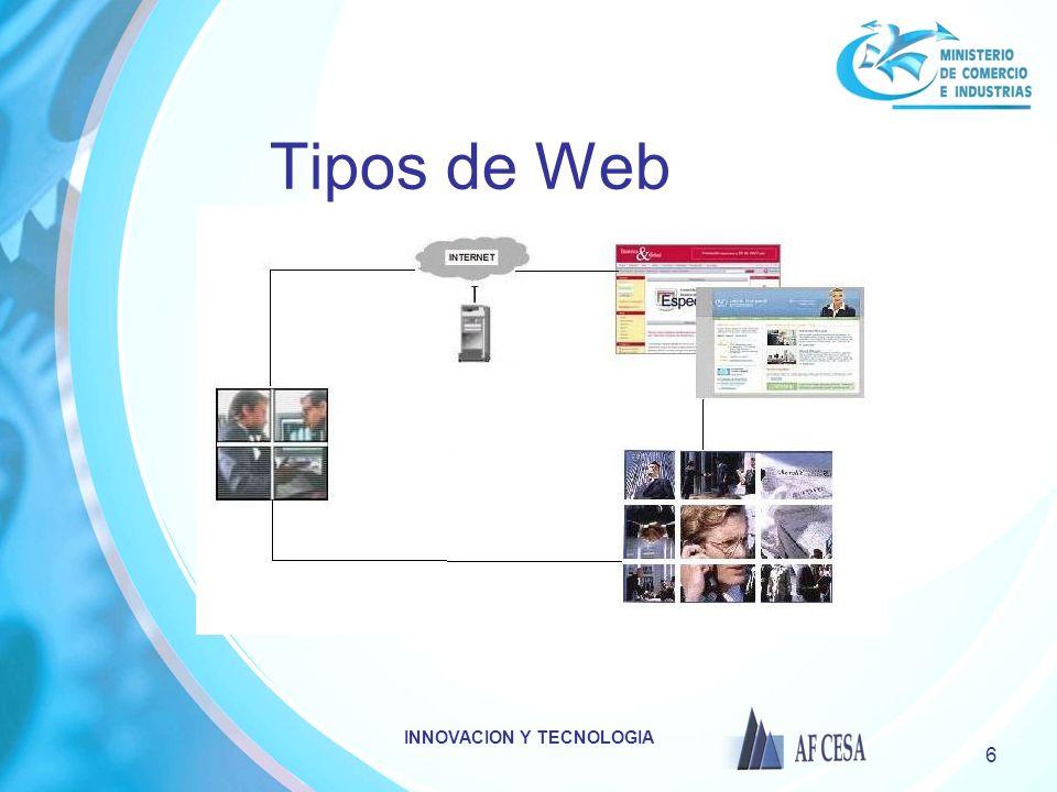 INNOVACION Y TECNOLOGIA 7 Web básica Obtener presencia virtual, Informar, publicitar o establecer un canal de comunicación con su MERCADO Mantener un canal abierto de atención al cliente, Puede ser en uno o dos idiomas Obtener bases de datos de posibles clientes.