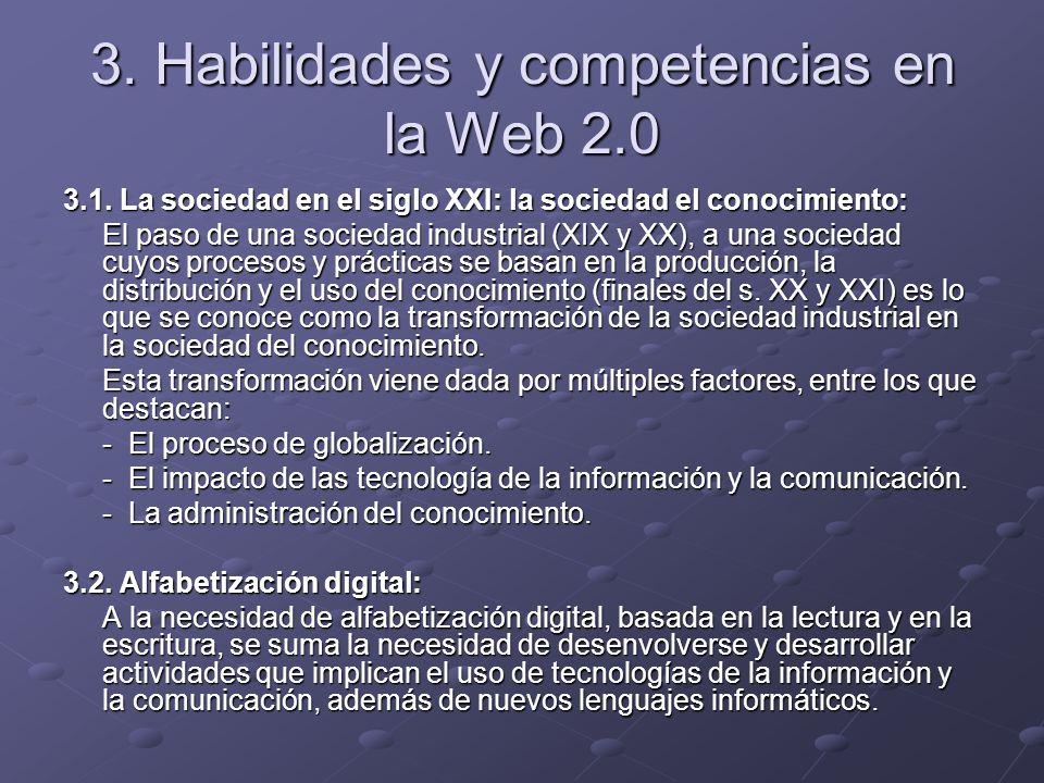 3. Habilidades y competencias en la Web 2.0 3.1. La sociedad en el siglo XXI: la sociedad el conocimiento: El paso de una sociedad industrial (XIX y X