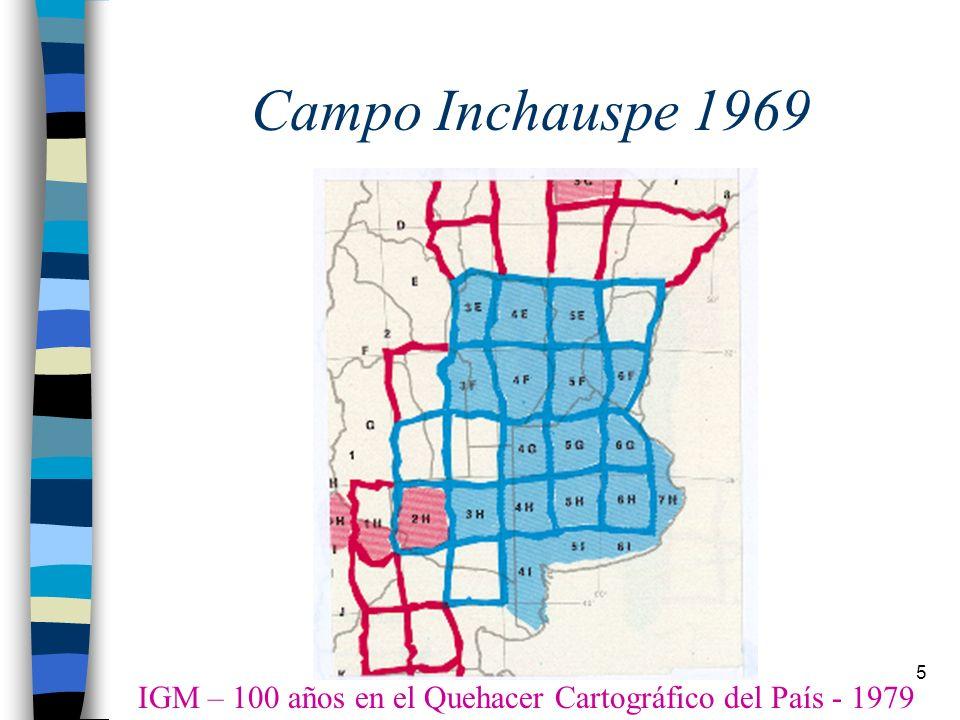6 Campo Inchauspe 1969: precisión Informes a la AIG 1975 y 1979 Geoacta 13 – 1 IPGH Revista Cartográfica Nº 31 Pampa húmeda