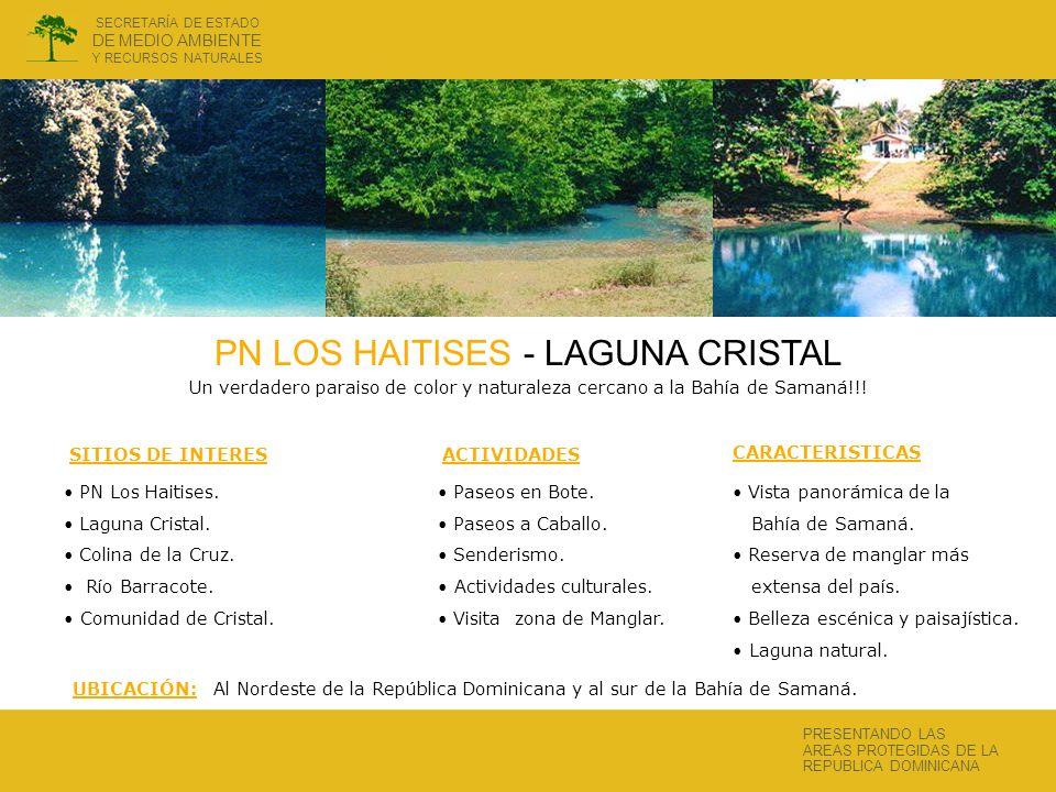 PARQUE NACIONAL LOS HAITISES La región Kárstica más importante de las Antillas y la presencia de bosques extraordinarios de Manglares identifican mundialmente al PN Los Haitises!!.