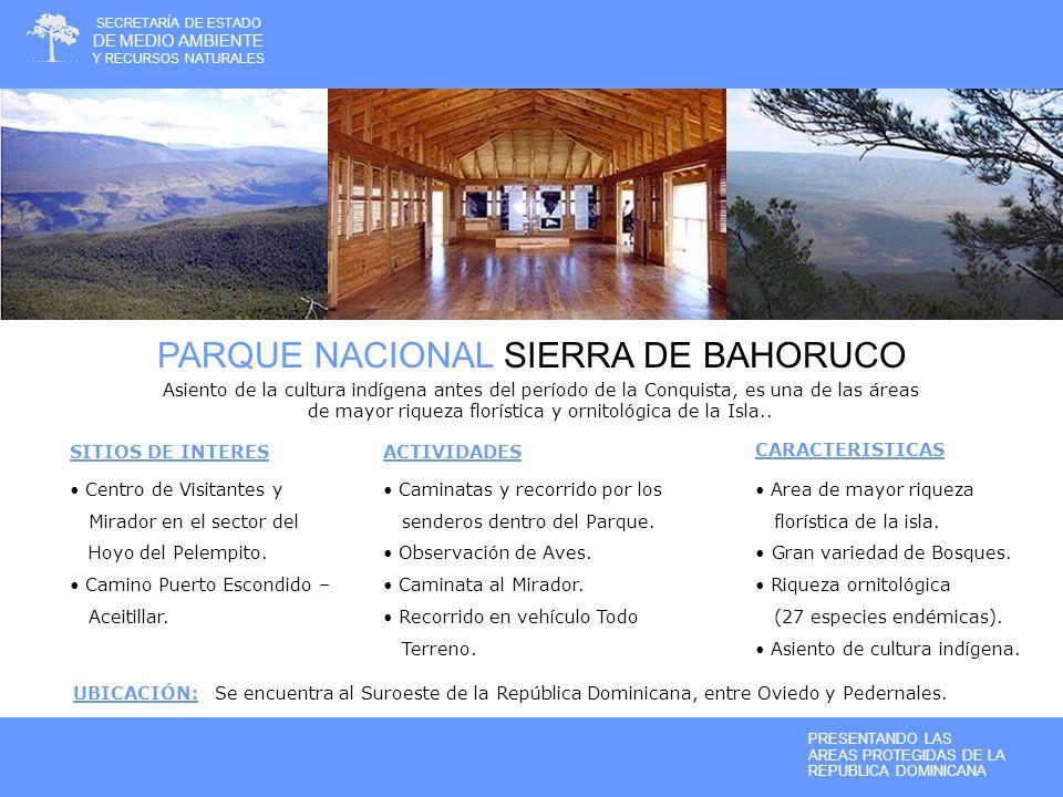 PARQUE NACIONAL JARAGUA La imponente Bahía de las Aguilas y la Laguna de Oviedo componen una sinfonía de atractivos naturales para el visitante !!! Al