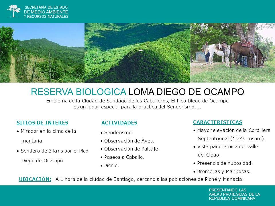 RESERVA BIOLOGICA LOMA DIEGO DE OCAMPO Emblema de la Ciudad de Santiago de los Caballeros, El Pico Diego de Ocampo es un lugar especial para la práctica del Senderismo....