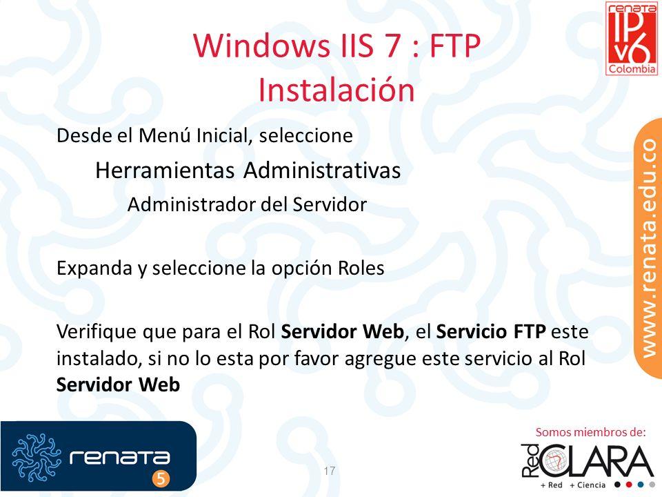 Windows IIS 7 : FTP Instalación 17 Desde el Menú Inicial, seleccione Herramientas Administrativas Administrador del Servidor Expanda y seleccione la o