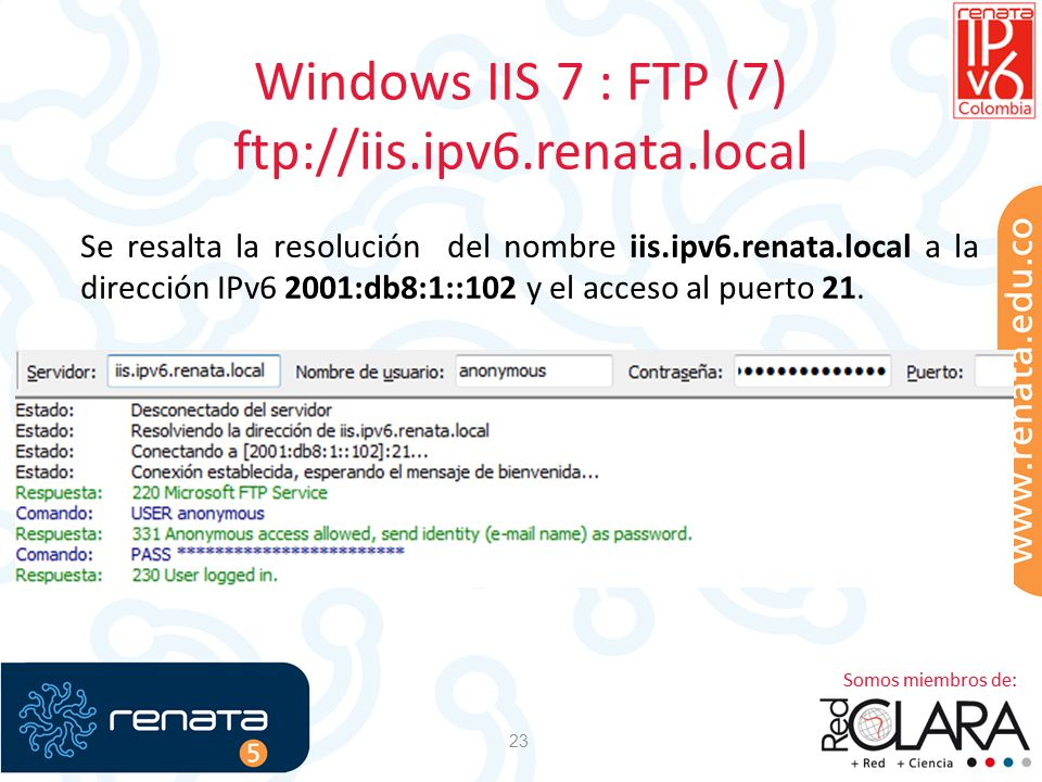 Windows IIS 7 : FTP (7) ftp://iis.ipv6.renata.local 23 Se resalta la resolución del nombre iis.ipv6.renata.local a la dirección IPv6 2001:db8:1::102 y