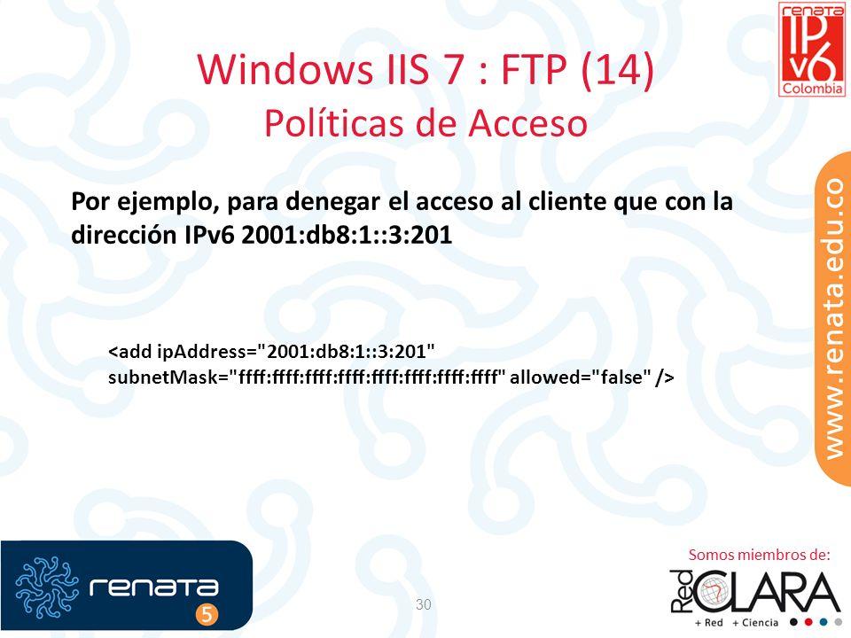Windows IIS 7 : FTP (14) Políticas de Acceso 30 Por ejemplo, para denegar el acceso al cliente que con la dirección IPv6 2001:db8:1::3:201