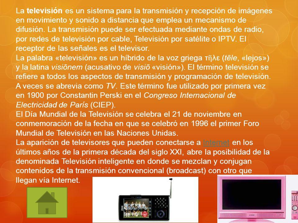 La televisión es un sistema para la transmisión y recepción de imágenes en movimiento y sonido a distancia que emplea un mecanismo de difusión. La tra