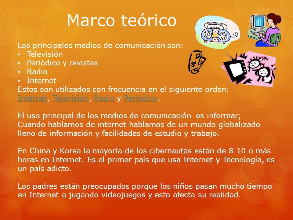 Los principales medios de comunicación son: Televisión Periódico y revistas Radio Internet Estos son utilizados con frecuencia en el siguiente orden:
