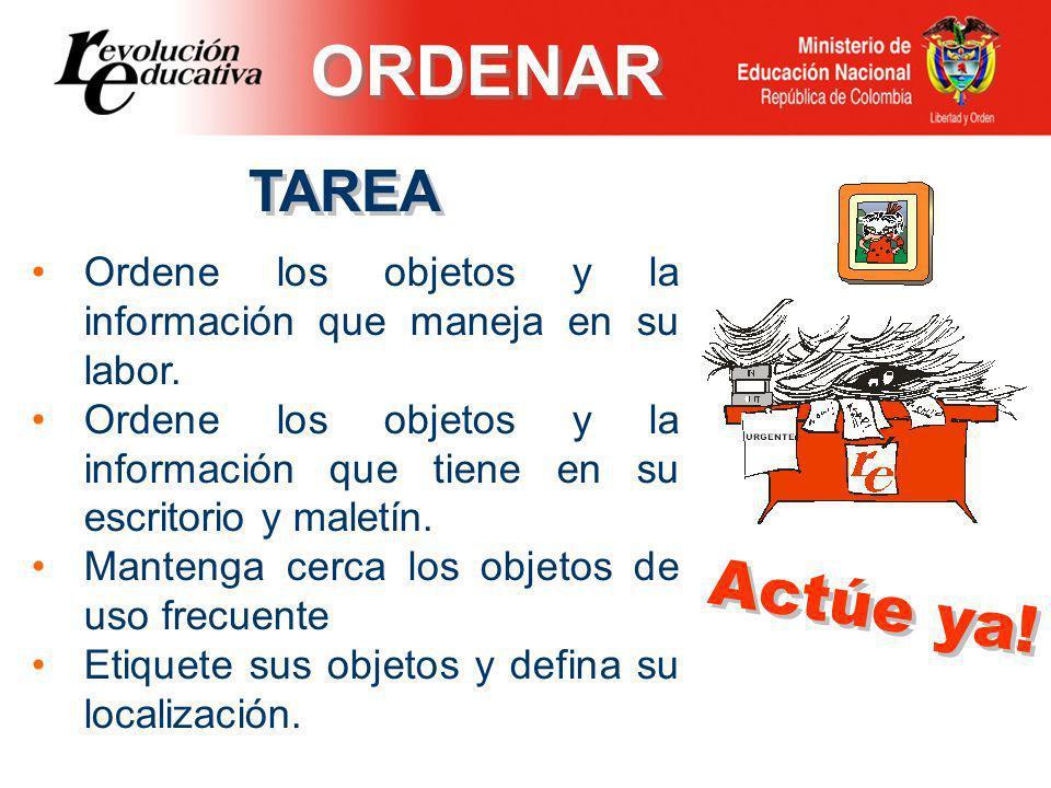 Ordene los objetos y la información que maneja en su labor.