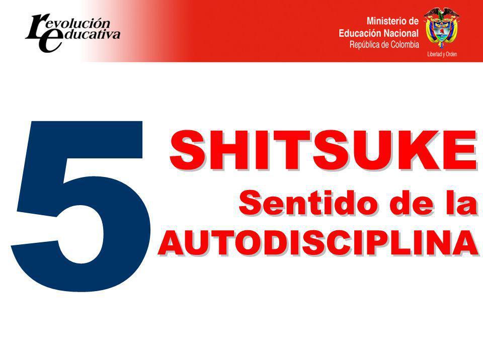 5 SHITSUKE Sentido de la AUTODISCIPLINA SHITSUKE Sentido de la AUTODISCIPLINA