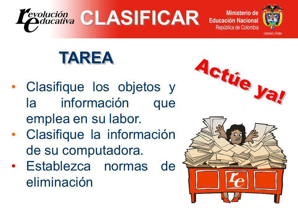 TAREA Clasifique los objetos y la información que emplea en su labor.