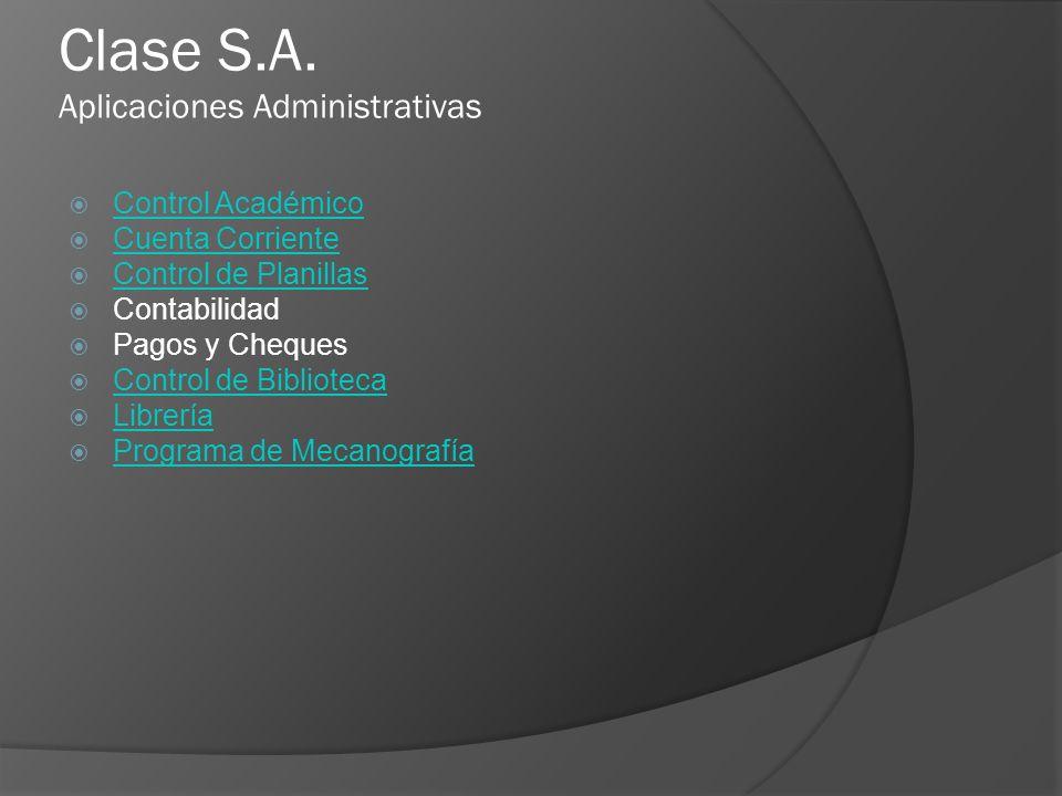 Clase S.A. Aplicaciones Administrativas Control Académico Cuenta Corriente Control de Planillas Contabilidad Pagos y Cheques Control de Biblioteca Lib