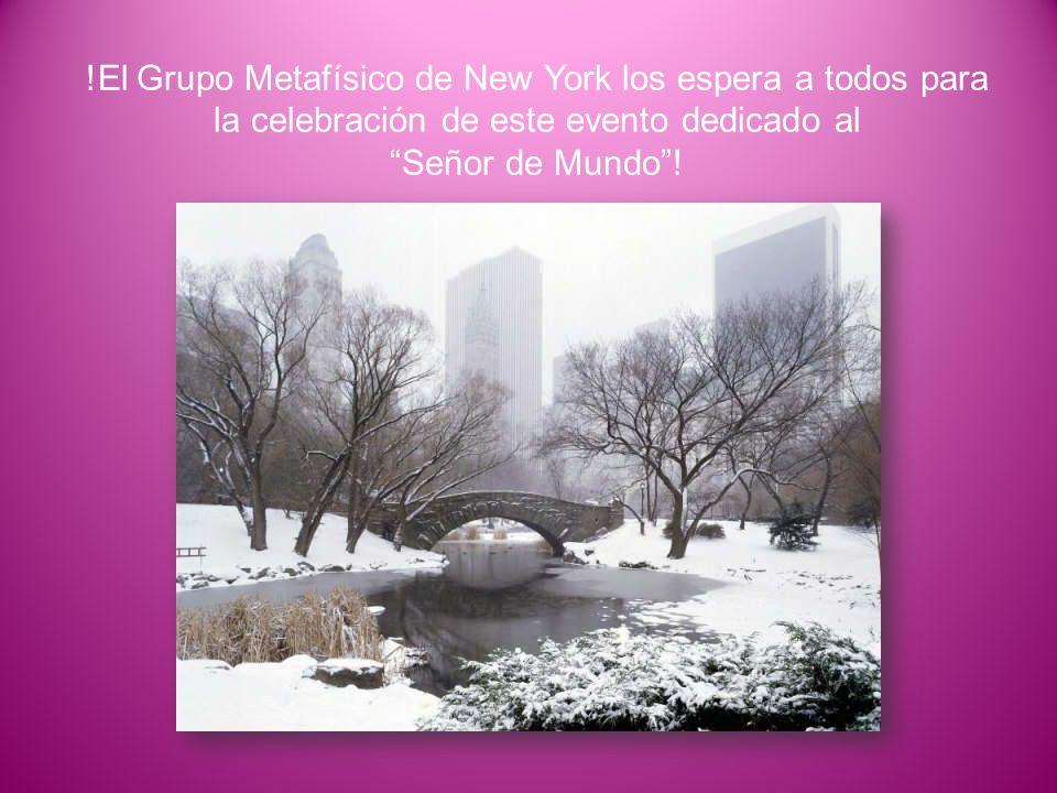 !El Grupo Metafísico de New York los espera a todos para la celebración de este evento dedicado al Señor de Mundo!