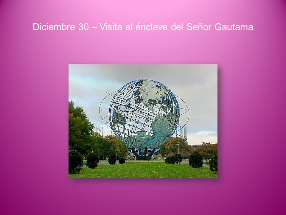 Diciembre 30 – Visita al énclave del Señor Gautama