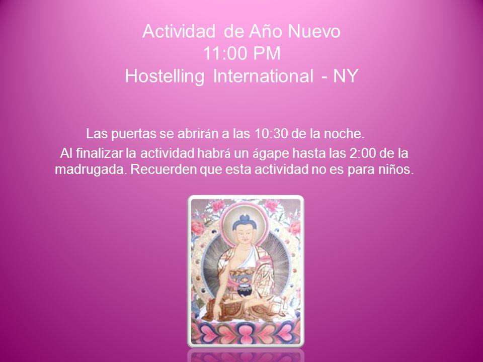 Actividad de Año Nuevo 11:00 PM Hostelling International - NY Las puertas se abrir á n a las 10:30 de la noche.