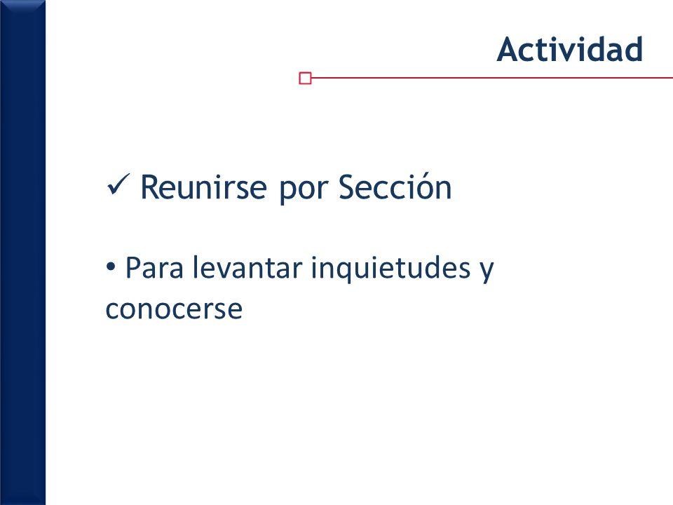 Actividad Reunirse por Sección Para levantar inquietudes y conocerse