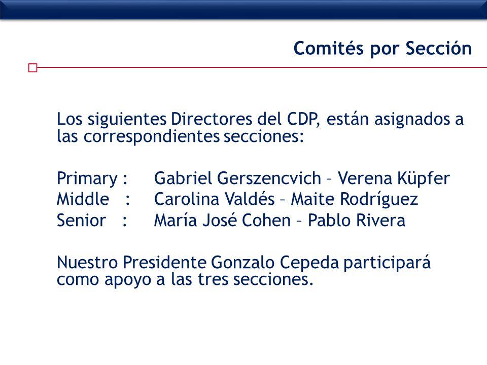 Los siguientes Directores del CDP, están asignados a las correspondientes secciones: Primary :Gabriel Gerszencvich – Verena Küpfer Middle :Carolina Va