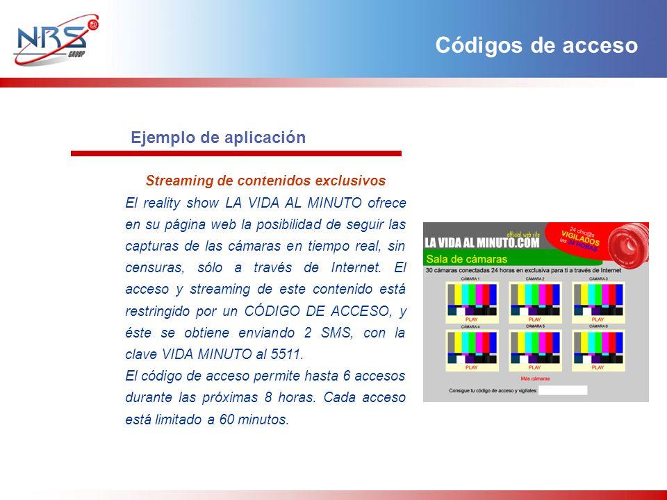 Ejemplo de aplicación Streaming de contenidos exclusivos El reality show LA VIDA AL MINUTO ofrece en su página web la posibilidad de seguir las captur