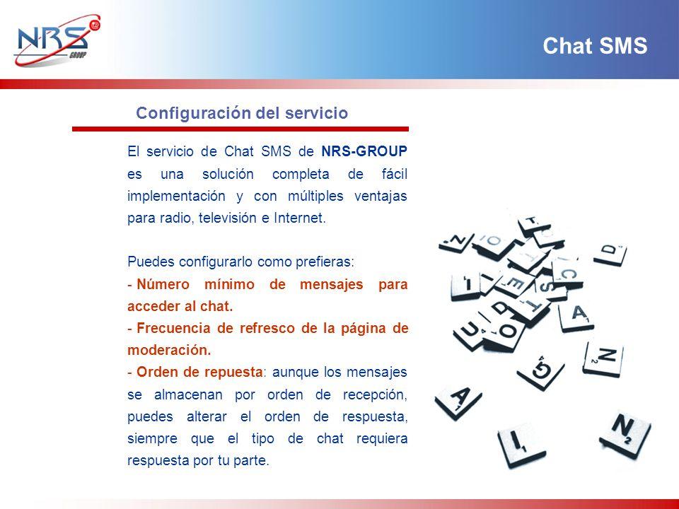 Configuración del servicio El servicio de Chat SMS de NRS-GROUP es una solución completa de fácil implementación y con múltiples ventajas para radio, televisión e Internet.