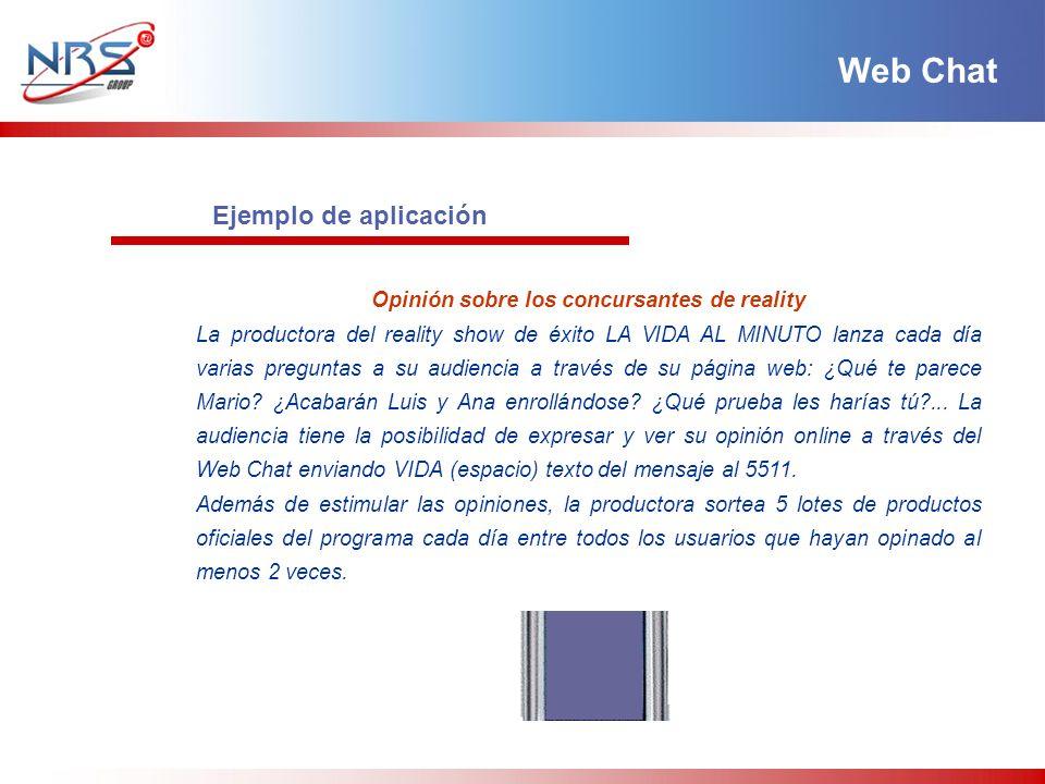 Ejemplo de aplicación Opinión sobre los concursantes de reality La productora del reality show de éxito LA VIDA AL MINUTO lanza cada día varias pregun
