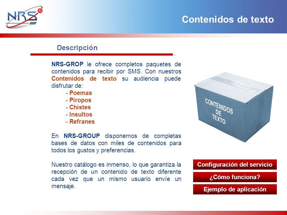 Descripción NRS-GROP le ofrece completos paquetes de contenidos para recibir por SMS.