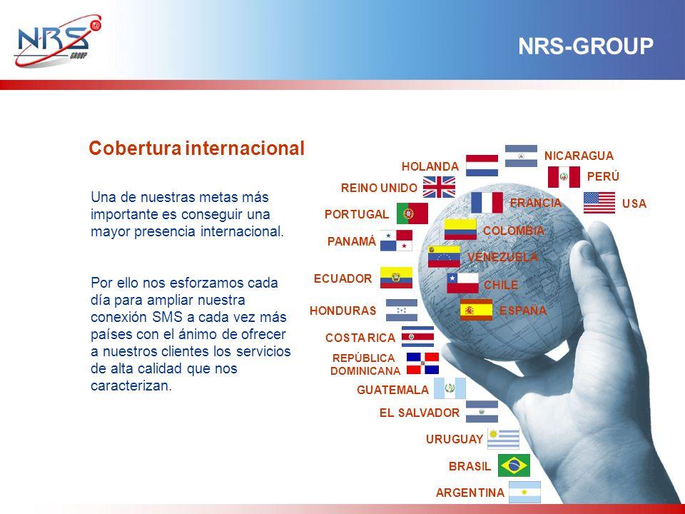 CHILE PERÚ NICARAGUA ARGENTINA BRASIL URUGUAY EL SALVADOR GUATEMALA REPÚBLICA DOMINICANA COSTA RICA HONDURAS HOLANDA REINO UNIDO PORTUGAL PANAMÁ ECUADOR FRANCIA COLOMBIA VENEZUELA ESPAÑA USA Una de nuestras metas más importante es conseguir una mayor presencia internacional.