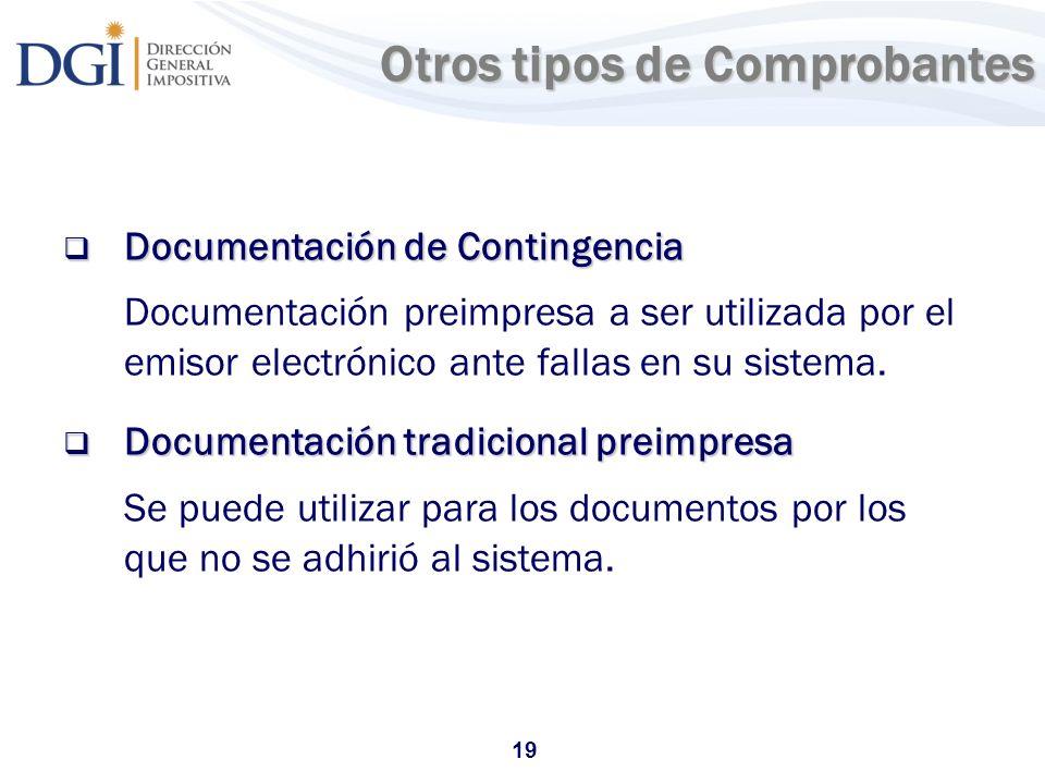 19 Otros tipos de Comprobantes Otros tipos de Comprobantes Documentación de Contingencia Documentación de Contingencia Documentación preimpresa a ser