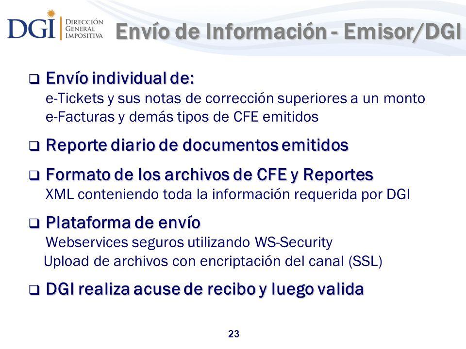 23 Envío de Información - Emisor/DGI Envío de Información - Emisor/DGI Envío individual de: Envío individual de: e-Tickets y sus notas de corrección s