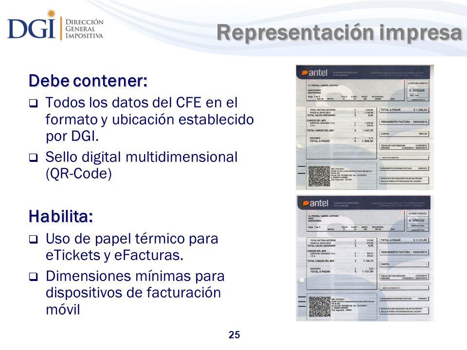 25 Representación impresa Representación impresa Debe contener: Todos los datos del CFE en el formato y ubicación establecido por DGI. Sello digital m