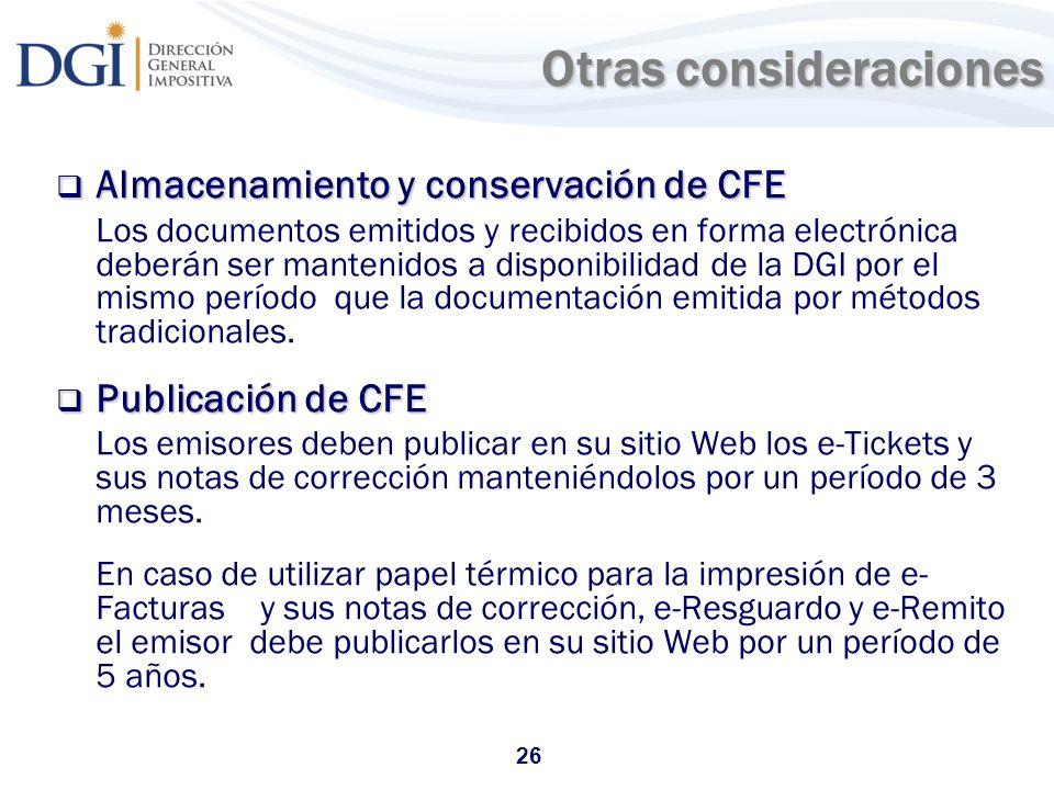 26 Otras consideraciones Otras consideraciones Almacenamiento y conservación de CFE Almacenamiento y conservación de CFE Los documentos emitidos y rec