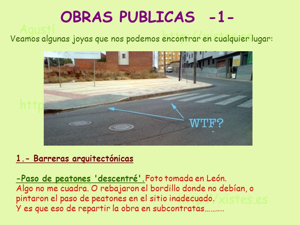 Veamos algunas joyas que nos podemos encontrar en cualquier lugar: 1.- Barreras arquitectónicas -Paso de peatones descentré .Foto tomada en León.
