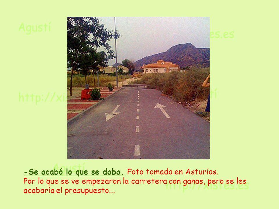 -Se acabó lo que se daba. Foto tomada en Asturias. Por lo que se ve empezaron la carretera con ganas, pero se les acabaría el presupuesto...
