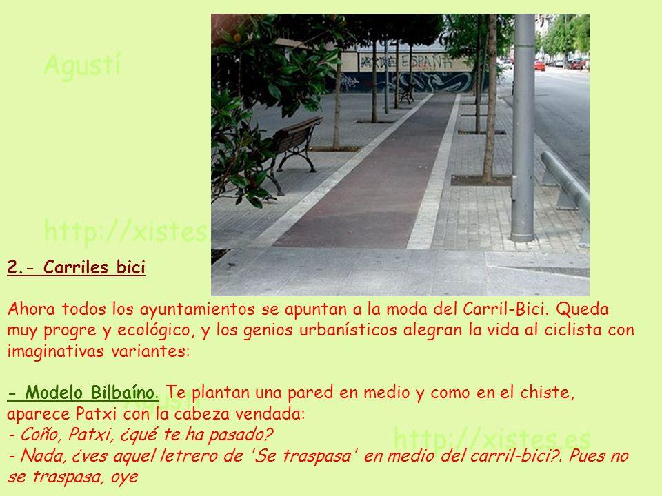 2.- Carriles bici Ahora todos los ayuntamientos se apuntan a la moda del Carril-Bici. Queda muy progre y ecológico, y los genios urbanísticos alegran