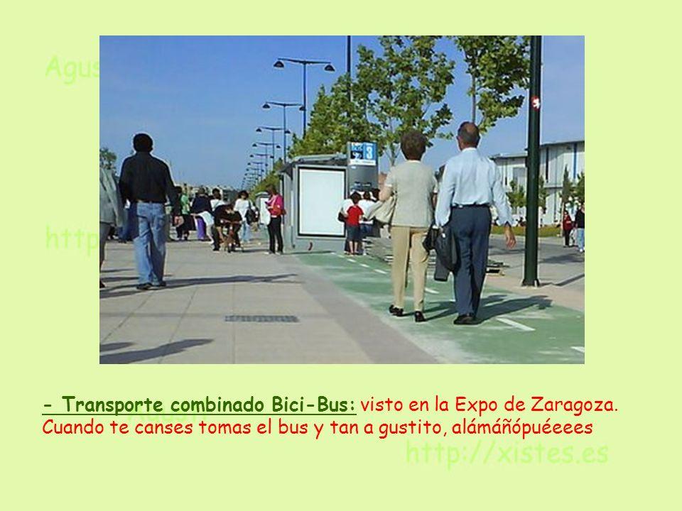 - Transporte combinado Bici-Bus: visto en la Expo de Zaragoza. Cuando te canses tomas el bus y tan a gustito, alámáñópuéeees