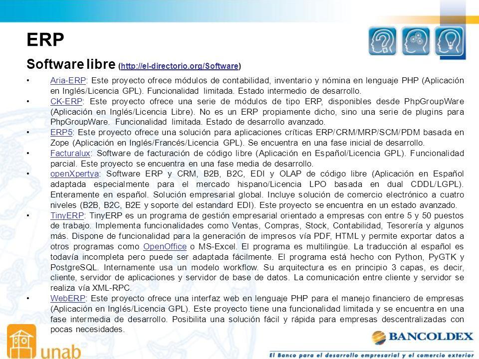 ERP Software libre (http://el-directorio.org/Software)http://el-directorio.org/Software Aria-ERP: Este proyecto ofrece módulos de contabilidad, inventario y nómina en lenguaje PHP (Aplicación en Inglés/Licencia GPL).
