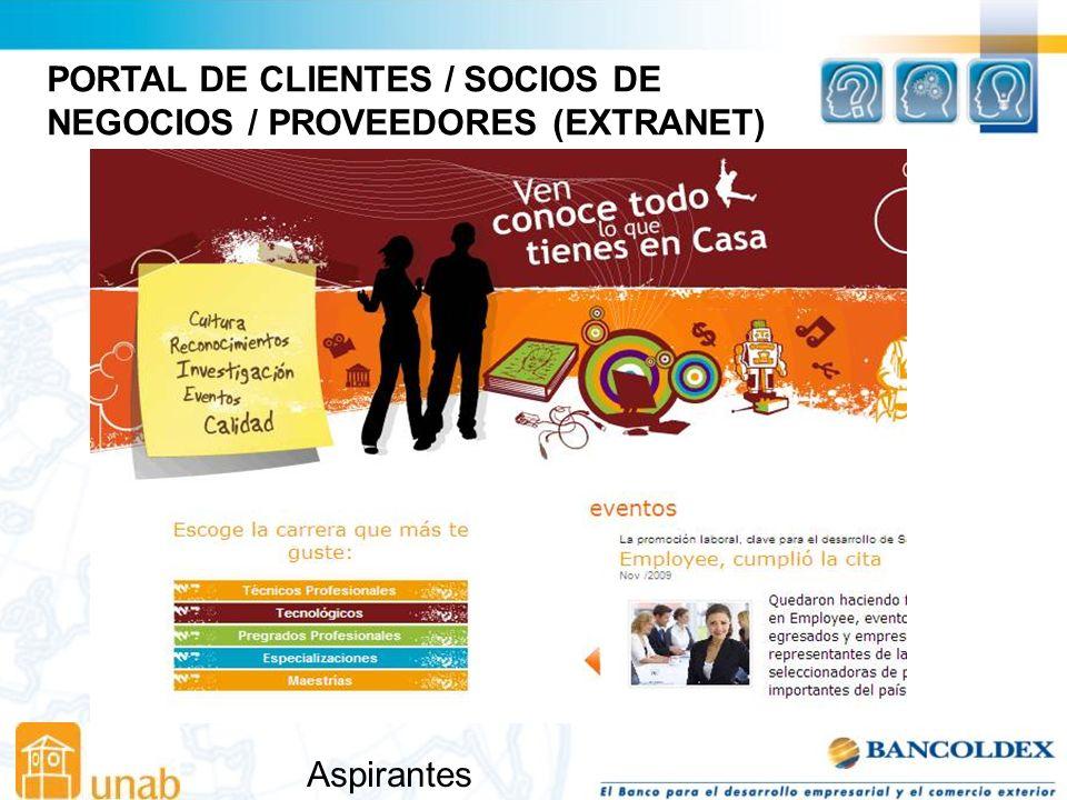 PORTAL DE CLIENTES / SOCIOS DE NEGOCIOS / PROVEEDORES (EXTRANET) Aspirantes