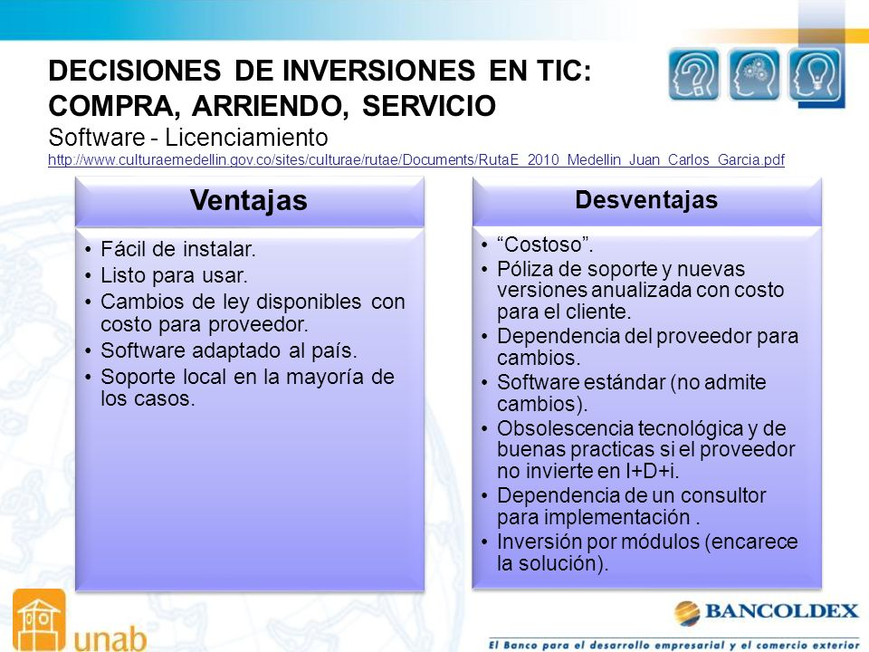 DECISIONES DE INVERSIONES EN TIC: COMPRA, ARRIENDO, SERVICIO Software - Licenciamiento http://www.culturaemedellin.gov.co/sites/culturae/rutae/Documen