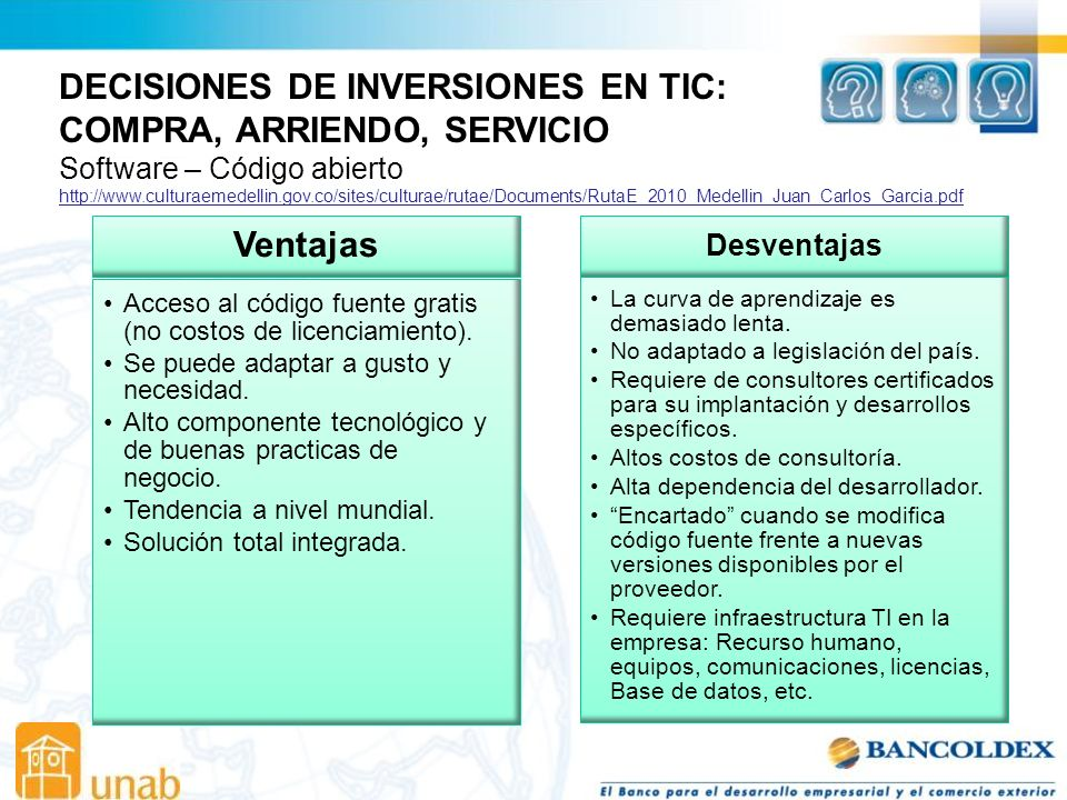 DECISIONES DE INVERSIONES EN TIC: COMPRA, ARRIENDO, SERVICIO Software – Código abierto http://www.culturaemedellin.gov.co/sites/culturae/rutae/Documen
