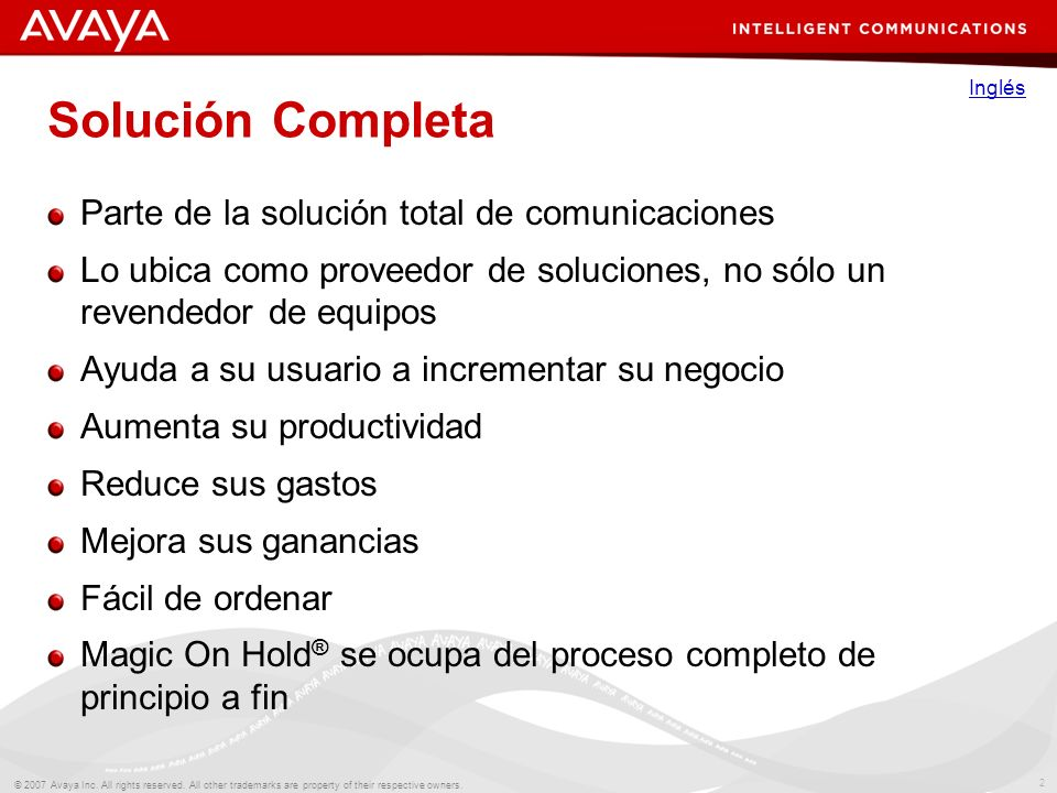 2 © 2007 Avaya Inc. All rights reserved. All other trademarks are property of their respective owners. Solución Completa Parte de la solución total de