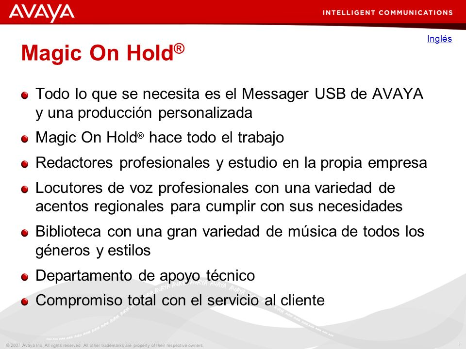 7 © 2007 Avaya Inc. All rights reserved. All other trademarks are property of their respective owners. Magic On Hold ® Todo lo que se necesita es el M