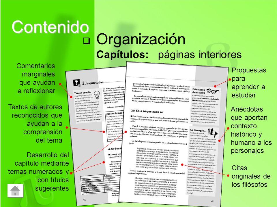 Organización Capítulos: páginas interiores Contenido Textos de autores reconocidos que ayudan a la comprensión del tema Desarrollo del capítulo median