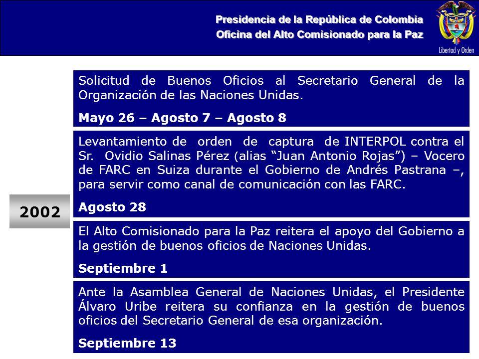 Presidencia de la República de Colombia Oficina del Alto Comisionado para la Paz Solicitud de Buenos Oficios al Secretario General de la Organización de las Naciones Unidas.