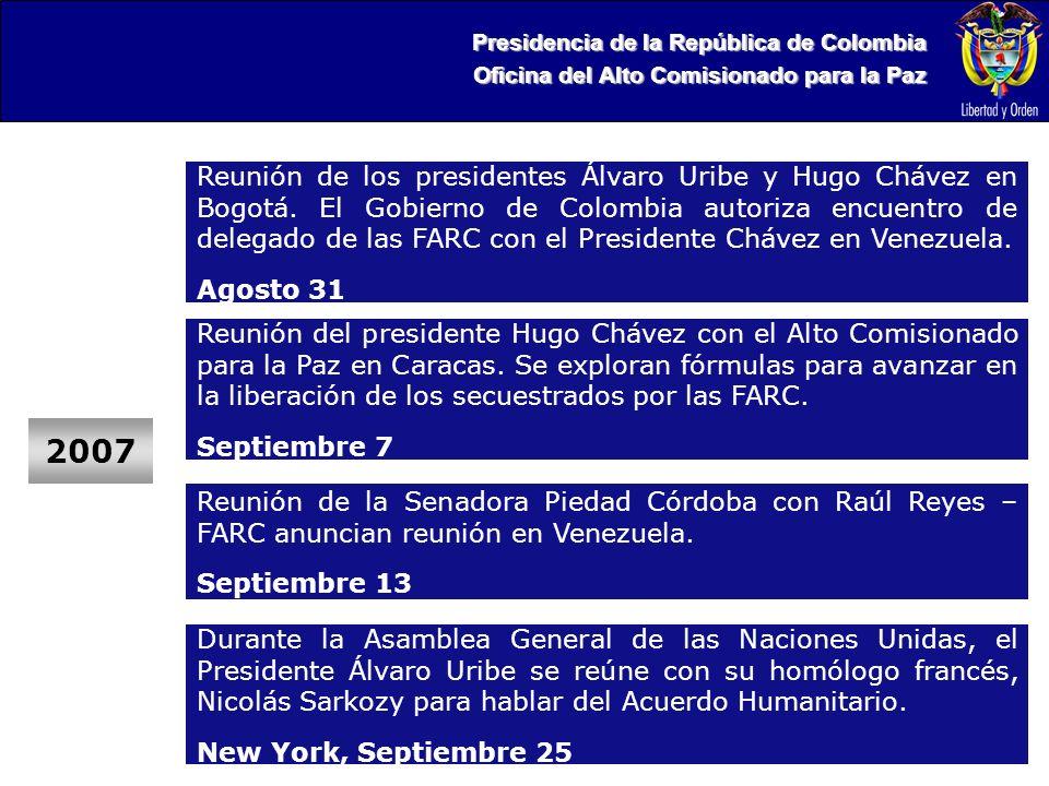 Presidencia de la República de Colombia Oficina del Alto Comisionado para la Paz 2007 Reunión del presidente Hugo Chávez con el Alto Comisionado para la Paz en Caracas.