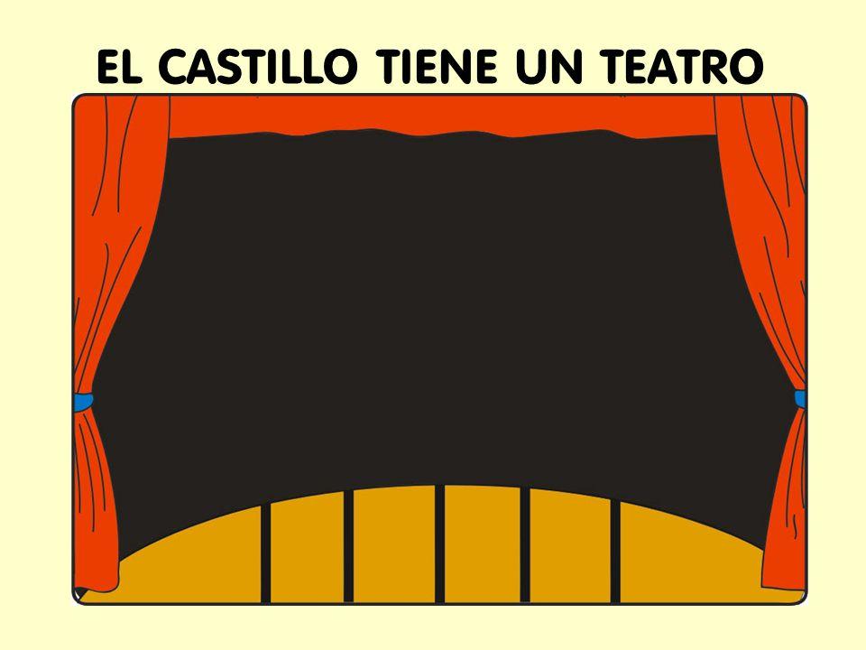 EL CASTILLO TIENE UN TEATRO