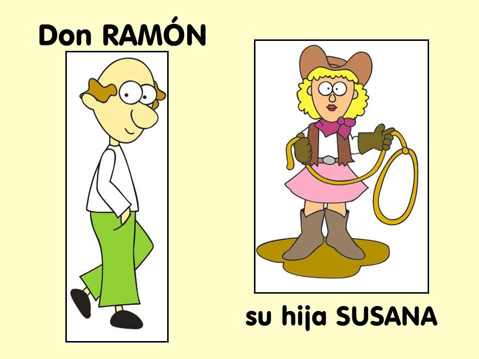 Don RAMÓN su hija SUSANA