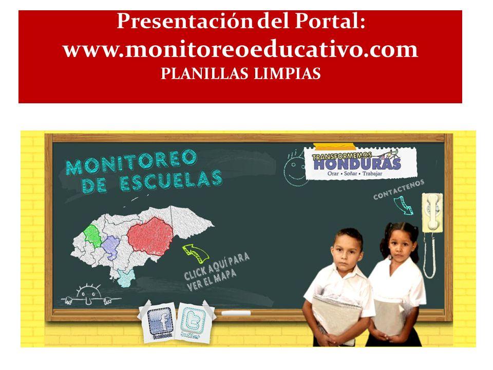 Presentación del Portal: www.monitoreoeducativo.com PLANILLAS LIMPIAS